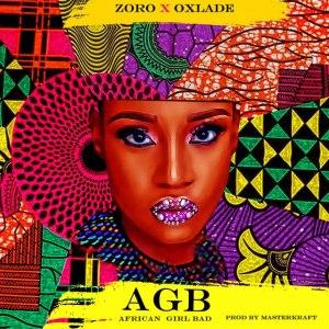 Zoro & Oxlade – African Bad Girl