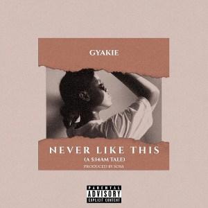 gyakie-–-never-like-this