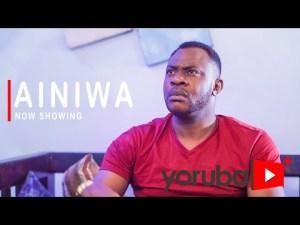 Ainiwa – Latest Yoruba Movie 2021