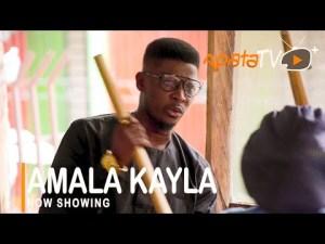 Amala Kayla – Latest Yoruba Movie 2021