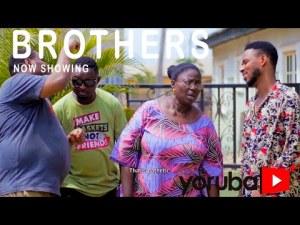 Brothers – Latest Yoruba Movie 2021
