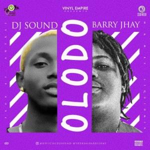DJ Sound & Barry Jhay – Olodo