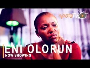Eni Olorun – Latest Yoruba Movie 2021
