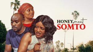 Honey, Meet Somto – Nollywood Movie