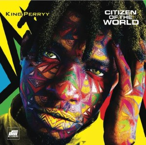 King Perryy – Citizen Of The World