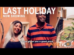 Last Holiday – Latest Yoruba Movie 2021