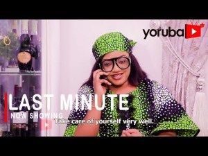 Last Minute Latest Yoruba Movie 2021