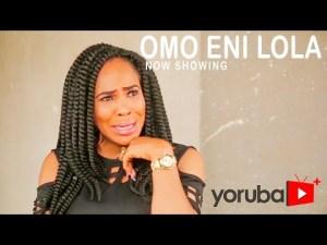Omo Eni Lola – Latest Yoruba Movie 2021