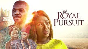 Royal Pursuit – Nollywood Movie