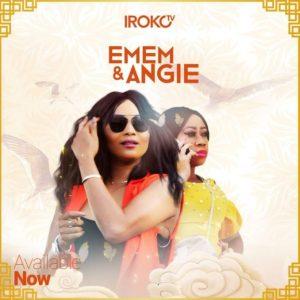 Emem & Angie – Nollywood Movie