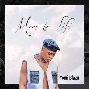 EP: Yomi Blaze – More To Life