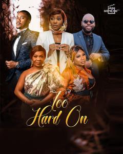 Too Hard On – Nollywood Movie