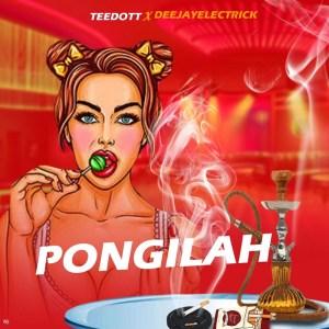 Teedott ft. Deejayelectrick – Pongilah