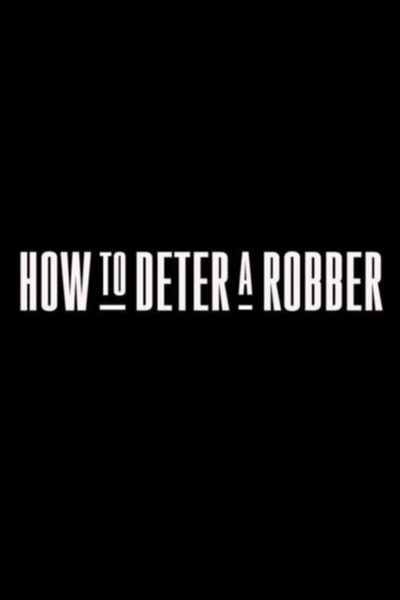 How to Deter a Robber (2020)