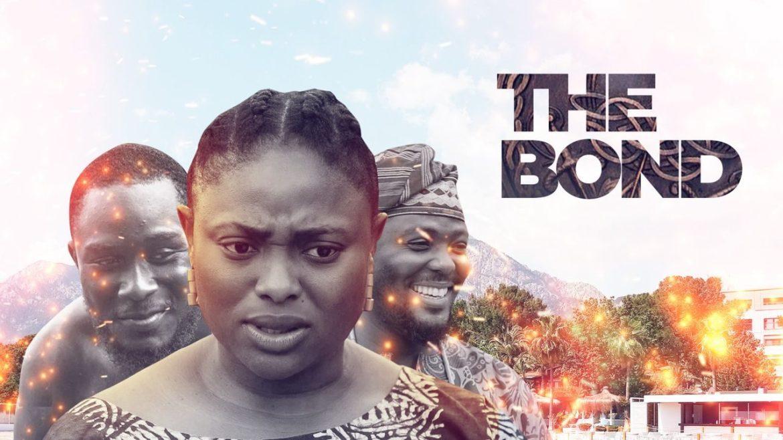 The Bond – Nollywood Movie