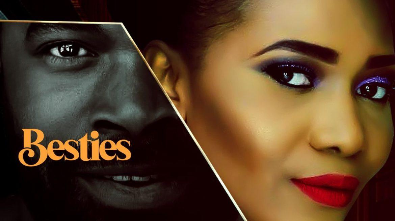 Besties – Nollywood Movie