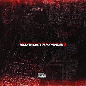 Meek Mill – Sharing Locations ft. Lil Durk & Lil Baby