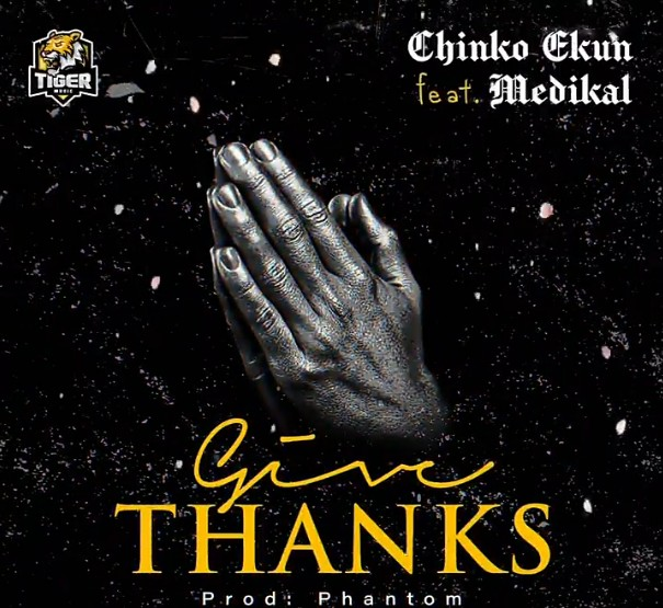 Chinko Ekun – Give Thanks ft. Medikal