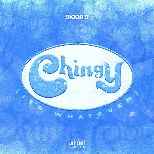 Digga D – Chingy (It's Whatever)