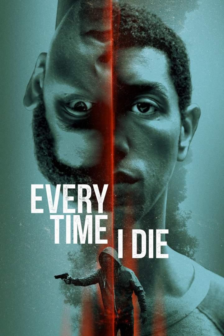 Every Time I Die (2019) - Hollywood Movie