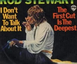 "I Dont Want to Talk About It rod - Há 40 anos Rod Stewart gravou ""I Don't Want to Talk About It"""