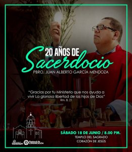 XX ANIVERSARIO SACERDOTAL DEL PADRE JUAN ALBERTO