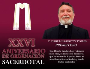 XXVI ANIVERSARIO SACERDOTAL DEL PADRE SESATTY