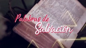 VIDEO: PALABRAS DE SALVACIÓN 18 DE SEPTIEMBRE