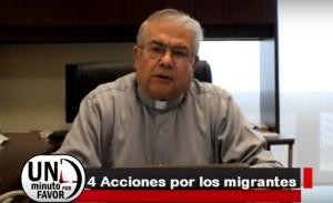 """VIDEO: UN MINUTO POR FAVOR """"CUATRO ACCIONES POR LOS MIGRANTES"""""""