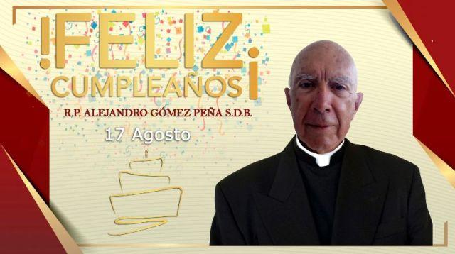 ¡FELIZ CUMPLEAÑOS R.P. ALEJANDRO GÓMEZ PEÑA!