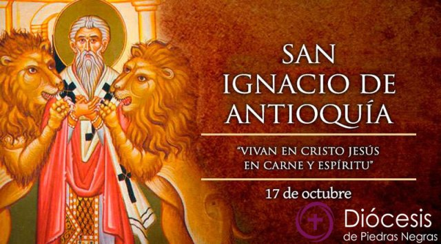 """Hoy es fiesta de San Ignacio de Antioquía, primero en decir """"Católica"""" a la Iglesia"""