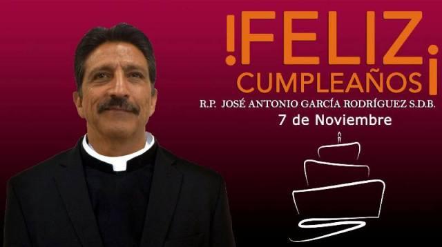 ¡FELIZ CUMPLEAÑOS R.P. JOSÉ ANTONIO GARCÍA RODRÍGUEZ!