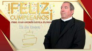 ¡FELIZ CUMPLEAÑOS PBRO. JUAN ANDRÉS DÁVILA DE LEÓN!