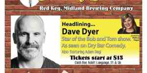 Dave Dyer headlining Comedy at the Red Keg of Midland Brewing Company, December 28th.