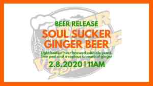 The release of our Soul Sucker Ginger Beer, Brewed with delicious amounts of ginger and lime peel. Light and refreshing!