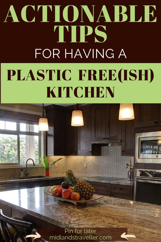 Actionable Tips for Having a Plastic Free(ish) Kitchen