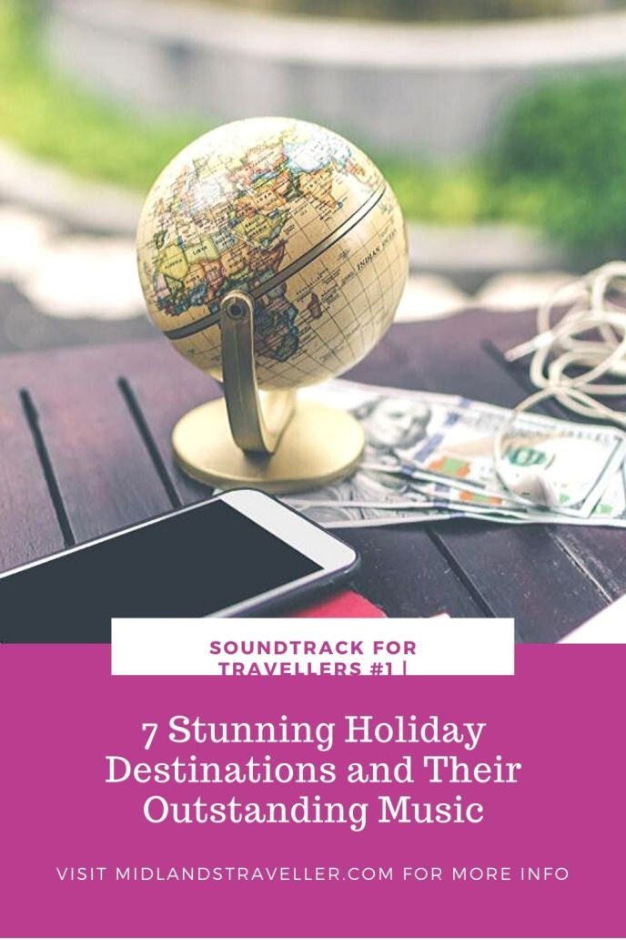 7 Stunning Holiday Destinations and Their Outstanding Music