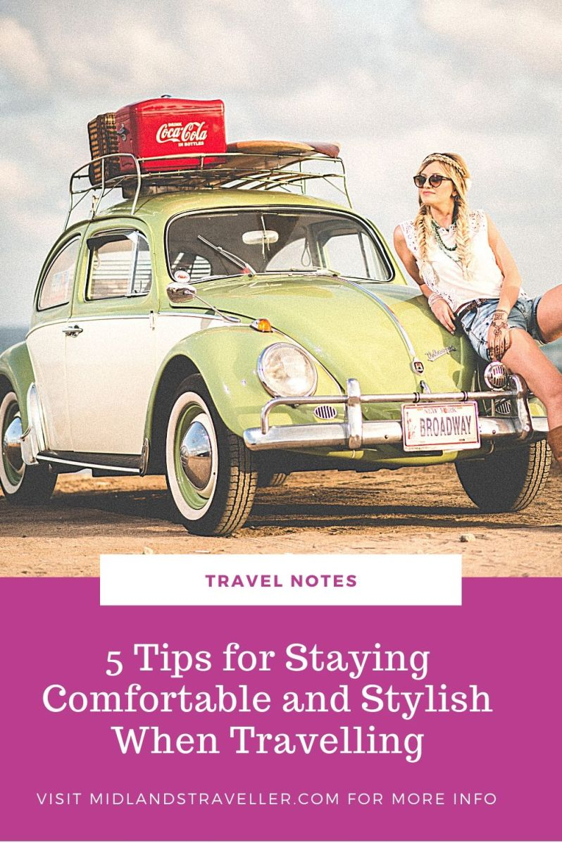 5 Tips for Staying Comfortable and Stylish When Travelling