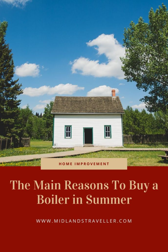 The Main Reasons To Buy a Boiler in Summer