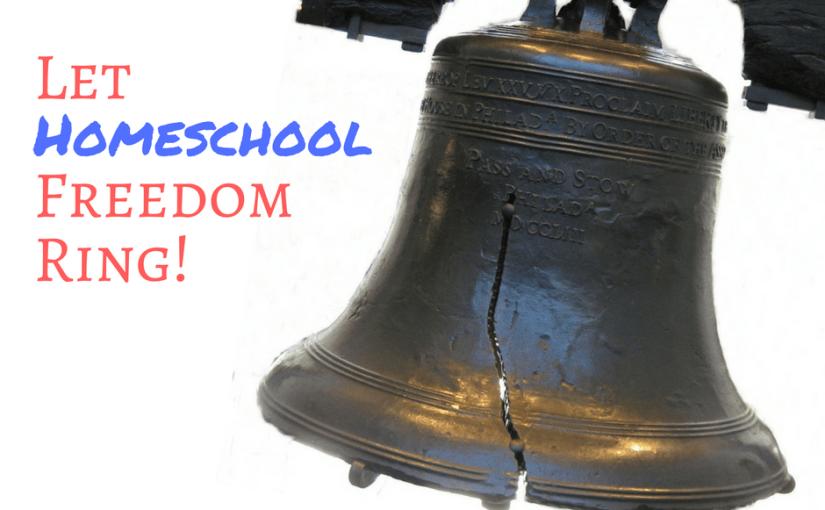Let Homeschool Freedom Ring