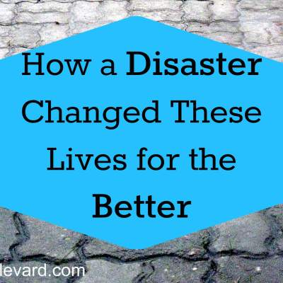 How a Disaster Changed These Lives for the Better