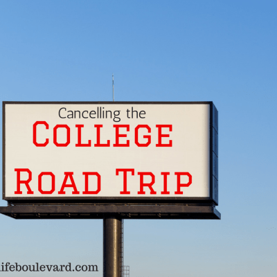 Cancelling the College Tour Road Trip