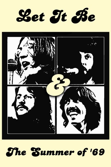 Let It Be & The Summer of '69