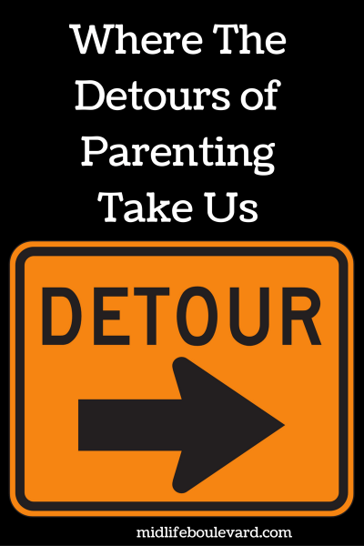 Where The Detours of Parenting Take Us