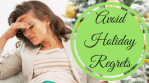 Three Steps to Avoid Holiday Regrets