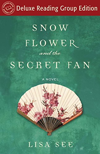 Snow Flower and the Secret fan, a novel by Lisa See.