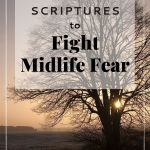 Scriptures to Fight Midlfe Fear