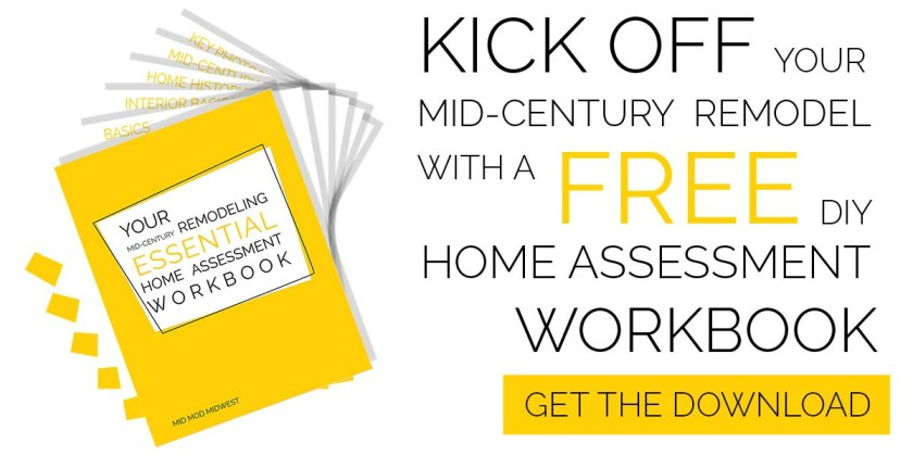 DOWNLOAD this free Mid-Century Remodel Kickoff Home Assessment Workbook!