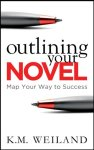 K.M. Weiland - Outlining Your Novel