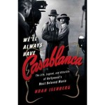 MWN Episode 012 – We'll Always Have Casablanca (with Noah Isenberg)